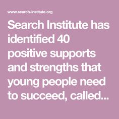 Search Institute has identified 40 positive supports and strengths that young people need to succeed, called the Developmental Assets Framework. Executive Functioning, Adolescence, Young People, Counseling, Parenting, Positivity, Youth, Goals