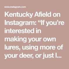 """Kentucky Afield on Instagram: """"If you're interested in making your own lures, using more of your deer, or just love seeing nice smallmouth caught then tune in to this…"""" Make Your Own, Make It Yourself, How To Make, Best Fishing Lures, Just Love, Kentucky, Deer, Nice, Instagram"""