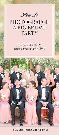 How to photograph a big bridal party. A full-proof system that work every time!