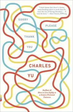Sorry Please Thank You by Charles Yu; Design by Cardon Webb (Random House) Best Book Covers, Beautiful Book Covers, Book Cover Art, Book Cover Design, Book Design, Please And Thank You, Cool Books, Book Jacket, Book Week