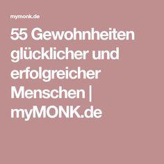 55 Gewohnheiten glücklicher und erfolgreicher Menschen | myMONK.de