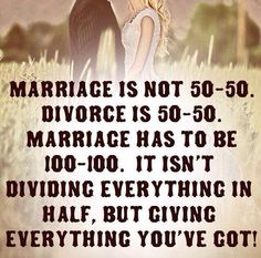 There a re 2 people, so 100% from each towards the marriage is correct. If they are not giving 100% each into the union, then its going someplace else.