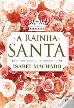 Sinfonia dos Livros: Novidade Esfera dos Livros | A Rainha Santa | Isab...