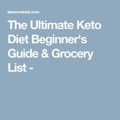 The Ultimate Keto Diet Beginner's Guide & Grocery List -
