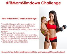 Diary of a Fit Mommy: FREE 2 Week #FitMomSlimdown Challenge Details!