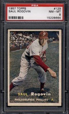 1957 Topps #129 Saul Rogovin Phillies PSA 8 NM-Mint by Topps. $42.00. 1957 Topps #129 Saul Rogovin Phillies PSA 8 NM-Mint