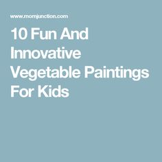 Want to ensure that your busy kid has something productive to keep him occupied. Check 10 most creative ideas on vegetable paintings for kids. Vegetable Painting, Business For Kids, Painting For Kids, Innovation, Activities, Vegetables, Creative, Fun, Paintings
