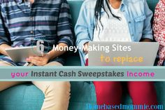 Instant Cash Sweepstakes is ending in just 3 more days!  Oh no.  Find out what sites you can use to replace your income online.