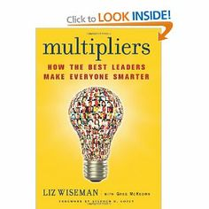 Multipliers: How the Best Leaders Make Everyone Smarter: Amazon.co.uk: Elizabeth Wiseman, Greg McKeown: Books