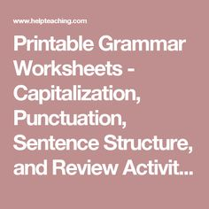 Printable Grammar Worksheets - Capitalization, Punctuation, Sentence Structure, and Review Activities