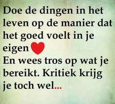 Vestido Tutorial and Ideas Pretty Words, Beautiful Words, Sef Quotes, Dutch Quotes, Philosophy Quotes, True Words, Wisdom Quotes, Qoutes, Life Lessons