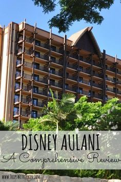 Disney's Aulani Resort: A Comprehensive Review: Considering visit the Disney Aulani Resort in Hawaii with kids? This review includes tips and everything you need to know about trip planning, resort facilities, activities & entertainment, food, and childcare at Aunty's Beach House.