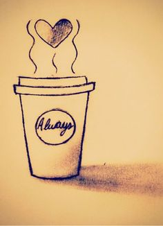 Love always, coffee!