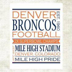 Denver Broncos Football Art Print (NFL1) @Michelle Flynn Thompson Russell can you make me this out of vinyl???