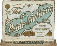 The Pride of Victoria Cigars Victoria, BC, Canada