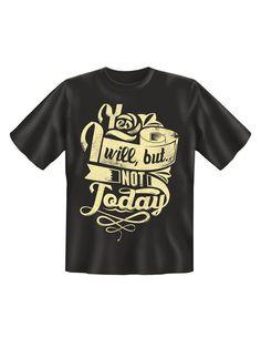 """Yes I will, but ... not today"" #Shirt für den #Junggesellenabschied #JGA #TShirt #bachelor"