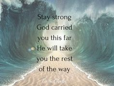 Stay strong. God car