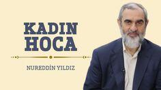 275) Kadın Hoca - Hayat Rehberi - Nureddin YILDIZ