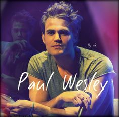 MY edit For great Paul Wesley
