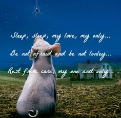 """I'm reading Charlotte's Web for the first time and I'm loving the quotes!   """"Sleep, sleep, my love, my only. Be not afraid and be not lonley. Rest from care, my one and only."""""""