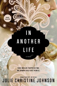 Now Available for Request on NetGalley! In Another Life | Julie Christine Johnson | 9781492625209 | NetGalley