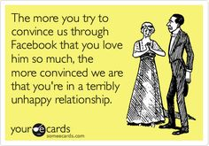 Lol so true. The people that need to declare their love for each other every single day....