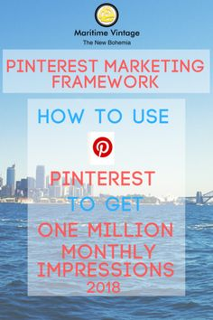 How to Use Pinterest To Get One Million Impressions Per Month www.MaritimeVintage.com #pinterest #pinterestmarketing #marketing #marketingdigital #Tailwind