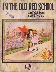 'In The Old Red School'  - Words by Joe Goodwin, music by Ted Snyder (song, sheet music)