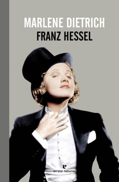 Marlene de Franz Hessel. Ed. Errata Naturae Traducción: Eva Scheuring Marlene Dietrich, Che Guevara, Movies, Movie Posters, Reading Workshop, The Voice, The Originals, Novels, Literatura