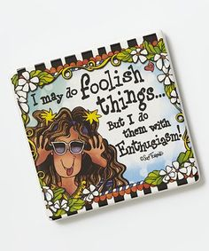 c20e8a61e86e These fridge magnets have Suzy Toronto's wacky words and the magnet is  named Foolish Things that form part of her collection. Message - I may do  foolish ...