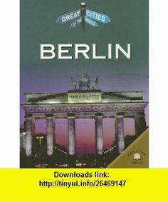 Berlin (Great Cities of the World) (9780836852035) Nicola Barber , ISBN-10: 0836852036  , ISBN-13: 978-0836852035 ,  , tutorials , pdf , ebook , torrent , downloads , rapidshare , filesonic , hotfile , megaupload , fileserve