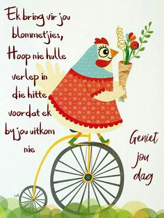 Lekker Dag, Afrikaanse Quotes, Goeie More, Morning Messages, Cute Quotes, Words, Pretty Quotes, Cute Qoutes, Morning Texts