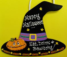HAPPY HALLOWEEN Eat Drink Bewitchy WITCH HAT Sign Pumpkin Plaque Decor Hanger #HandcraftedbyMillerFamilyWoodcrafts