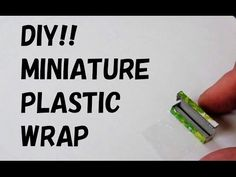tutorial: miniature plastic wrap/cling film