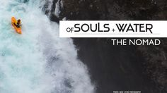 OF SOULS + WATER: THE NOMAD by NRS Films. Episode I - THE NOMAD