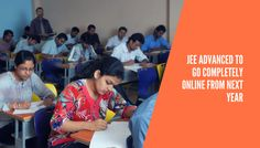 The joint entrance exam  (JEE-Advanced), the passage to esteemed Indian Institutes of Technology (IIT), will be directed completely online from next year, to make coordinations and assessments easier.The Joint Admission Board (JAB), in charge of setting out the arrangement for the examination, took the choice on Sunday