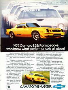 Chevrolet Camaro Z28 my honey had one of these when I met him.  1980 Z28 bright yellow.