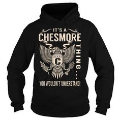 nice It's an CHESMORE thing, you wouldn't understand CHEAP T-SHIRTS