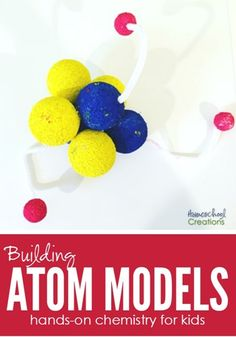 building atom models - hands on chemistry for kidsBuilding atom models is a fun way for children to get a hands-on look at chemistry. Only a few items are needed to create a 3D example of an atom.