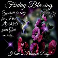 Friday Blessing! Have a Blessed Day!