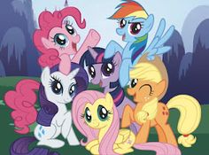 main characters on my little pony...YES. I AM A BRONY. AND IM PROUD! :D