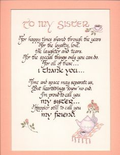 To My Sister - birthday poems Birthday Wishes Poems, Sister Birthday Quotes, Birthday Cards, 30th Birthday Poem, Birthday Greetings, Happy Birthday Little Sister, Birthday Signs, Brother Birthday, Cute Sister Quotes