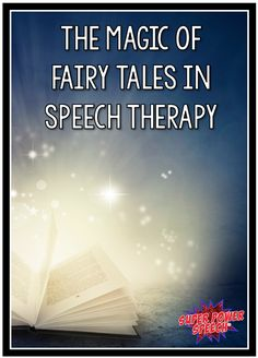 Fairy tales can change your approach to speech therapy and increase language and literacy skills! Find out more in this fun blog post!