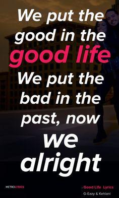 Good Life - G-easy and Kehlani ❤️