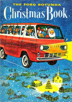 Vintage Christmas book / Santa drives vintage bus (Ford Econoline Bus) T-  he Ford Rotunda Christmas Book  Source: Grottu, original image disappeared