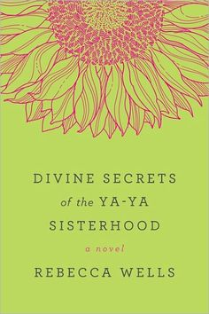 The Divine Secrets of the Ya-Ya Sisterhood by Rebecca Wells. I LOVED this book! It really reminded me of The Help and The Secret Life of Bees.