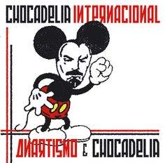 """Chocadelia Internacional - Portada de """"Anartismo & Chocadelia"""" (2008), ilustración de Peret, maquinación de Rktr Studios y Txarli Brown."""