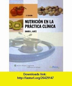 Nutricin en la Prctica Clnica (Spanish Edition) (9788496921528) David L. Katz , ISBN-10: 8496921522  , ISBN-13: 978-8496921528 ,  , tutorials , pdf , ebook , torrent , downloads , rapidshare , filesonic , hotfile , megaupload , fileserve