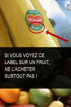 Si vous voyez ce label sur un fruit, ne l'acheter surtout pas ! #Fruit #Acheter #Ete Take Care, Food Hacks, Medical, Image, Salads, Salts, Fruit Animals, Food Stamps, Other