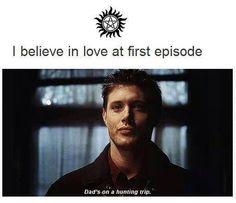I believe in love at first episode-Dean-Supernatural